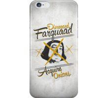 Disregard Farquaad, Acquire Onions. iPhone Case/Skin