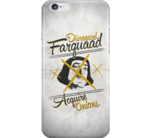 Disregard Farquaad, Acquire Onions. iPhone Case/Skin