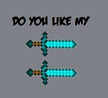 Do You Like My Sword Sword by shirtderpington