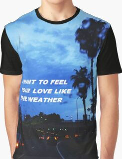 """Love like the weather"" Graphic T-Shirt"