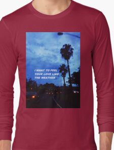 """Love like the weather"" Long Sleeve T-Shirt"