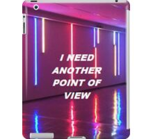 """""""I need another point of view"""" iPad Case/Skin"""