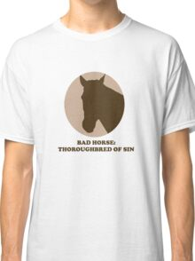 Thoroughbred of Sin Classic T-Shirt