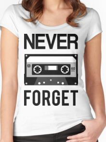 NEVER FORGET Cassette - Silicon Valley Parody with Tape Drawing Women's Fitted Scoop T-Shirt