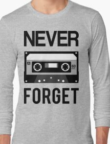NEVER FORGET Cassette - Silicon Valley Parody with Tape Drawing Long Sleeve T-Shirt
