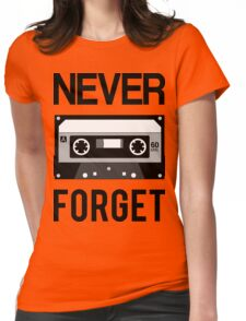 NEVER FORGET Cassette - Silicon Valley Parody with Tape Drawing Womens Fitted T-Shirt