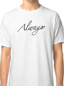 Always Shirt/Sticker Classic T-Shirt
