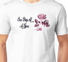 One Day At A Time Unisex T-Shirt