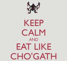 Keep Calm And Eat Like Cho'Gath by Kade94