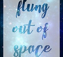 Flung Out of Space by howlinglights