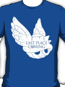 Last Place is Coming T-Shirt