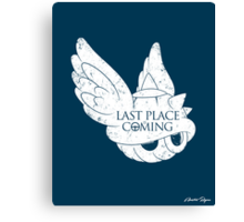 Last Place is Coming Canvas Print
