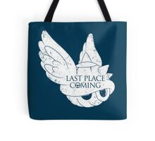 Last Place is Coming Tote Bag