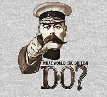 """What would the British do?"" Unisex T-Shirt"