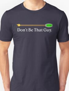 Hearthstone Roping, Don't Be That Guy. Unisex T-Shirt