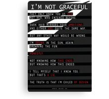 I'm Not Graceful  Canvas Print