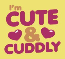 I'm CUTE and CUDDLY Kids Tee