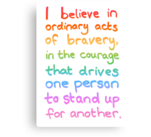 Ordinary Acts of Bravery - Divergent Quote  Canvas Print