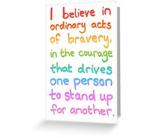 Ordinary Acts of Bravery - Divergent Quote  Greeting Card