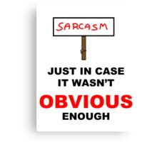 Sarcasm Sign Canvas Print