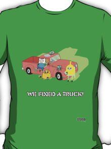 We Fixed A Truck T-Shirt