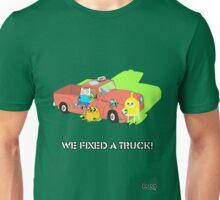 We Fixed A Truck Unisex T-Shirt