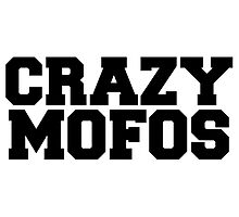 CRAZY MOFOS by RuthlessLife