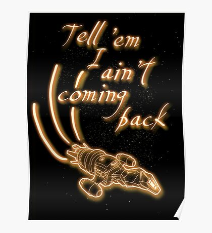 Tell 'em I ain't coming back Poster