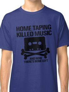 Home Taping Killed Music Classic T-Shirt