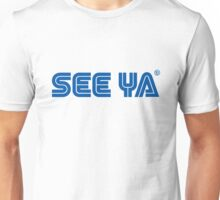 SEE YA Unisex T-Shirt