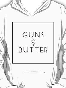Guns and Butter (Guns or Butter Parody) T-Shirt