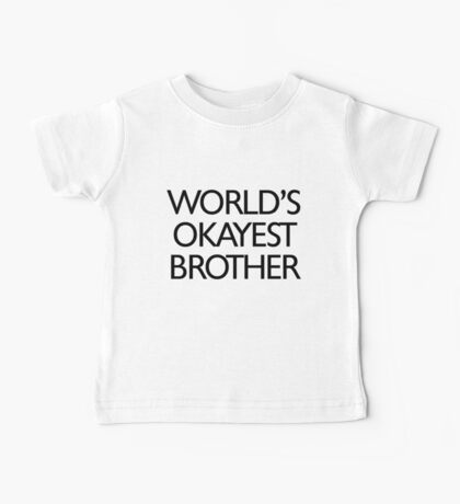 World's okayest brother Baby Tee