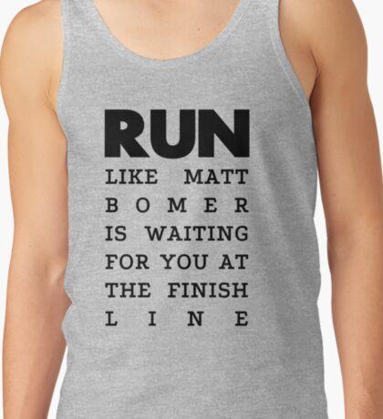 RUN - Matt Bomer Tank Top