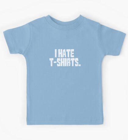 I hate t-shirts Kids Tee