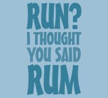 Run? I thought you said rum by digerati