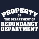 Property of the department of redundancy department by digerati