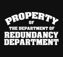 Property of the department of redundancy department Baby Tee