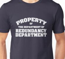 Property of the department of redundancy department Unisex T-Shirt