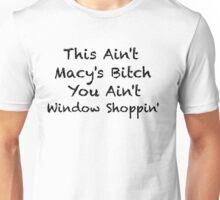 Macy's Bitch Unisex T-Shirt