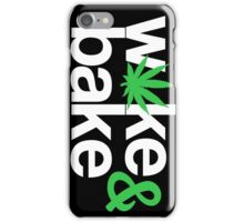 Wake & Bake  iPhone Case/Skin