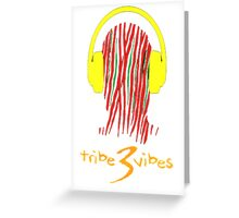 Tribe 3 Vibes  Greeting Card