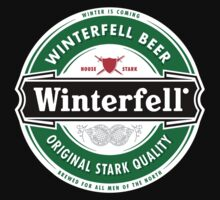 Winterfell Beer - Brewed for All Men of The North by Artpunk101