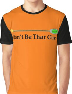 Hearthstone Roping, Don't Be That Guy. v2 Graphic T-Shirt