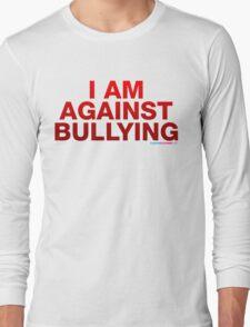 I Am Against Bullying Long Sleeve T-Shirt