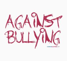Against Bullying by CarbonClothing