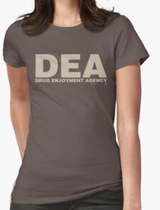 DEA Drug Enjoyment Agency Womens Fitted T-Shirt