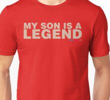 My Son Is A Legend Unisex T-Shirt