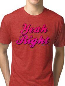 Yeah Right Tri-blend T-Shirt