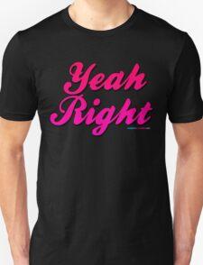 Yeah Right Unisex T-Shirt