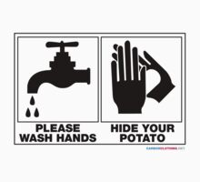 Please Wash Hands Hide Your Potato by CarbonClothing